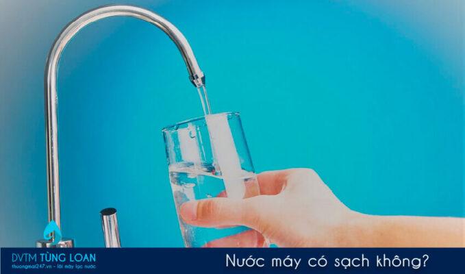 Nước máy có sạch không? Nước máy có uống được không?